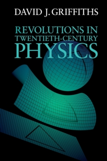 Revolutions in Twentieth-Century Physics, Paperback / softback Book