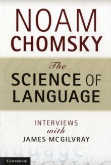 The Science of Language : Interviews with James McGilvray, Paperback / softback Book