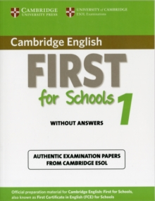 Cambridge English First for Schools 1 Student's Book without Answers : Authentic Examination Papers from Cambridge ESOL, Paperback Book