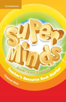 Super Minds American English Starter Teacher's Resource Book, Paperback Book