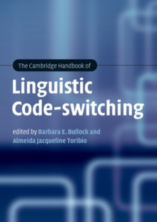 The Cambridge Handbook of Linguistic Code-switching, Paperback / softback Book