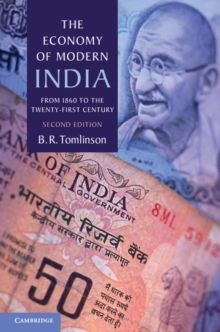 The Economy of Modern India : From 1860 to the Twenty-First Century, Paperback / softback Book
