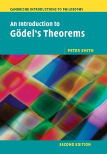 Cambridge Introductions to Philosophy : An Introduction to Goedel's Theorems, Paperback / softback Book