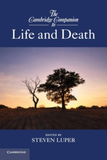 Cambridge Companions to Philosophy : The Cambridge Companion to Life and Death, Paperback / softback Book