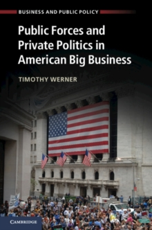 Public Forces and Private Politics in American Big Business, Paperback / softback Book