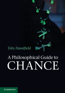 A Philosophical Guide to Chance : Physical Probability, Paperback / softback Book