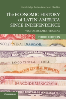 The Economic History of Latin America since Independence, Paperback / softback Book