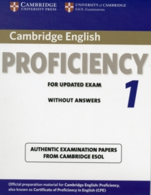 Cambridge English Proficiency 1 for Updated Exam Student's Book without Answers : Authentic Examination Papers from Cambridge ESOL, Paperback / softback Book