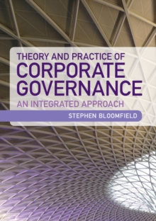 Theory and Practice of Corporate Governance : An Integrated Approach, Paperback / softback Book