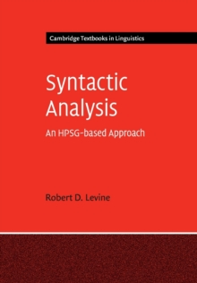 Cambridge Textbooks in Linguistics : Syntactic Analysis: An HPSG-based Approach, Paperback / softback Book