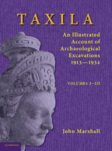Taxila 3 Volume Paperback Set : An Illustrated Account of Archaeological Excavations, Paperback / softback Book