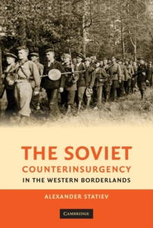 The Soviet Counterinsurgency in the Western Borderlands, Paperback / softback Book
