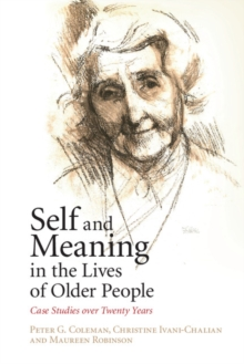 Self and Meaning in the Lives of Older People : Case Studies over Twenty Years, Paperback / softback Book