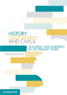 History, Geography and Civics : Teaching and Learning in the Primary Years, Paperback / softback Book