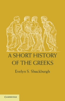 A Short History of the Greeks : From the Earliest Times to BC 146, Paperback / softback Book