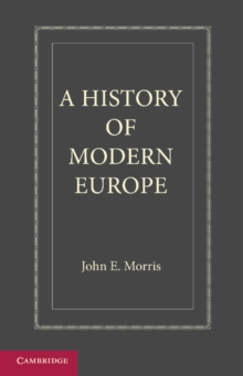 A History of Modern Europe : From the Middle of the Sixteenth Century, Paperback / softback Book