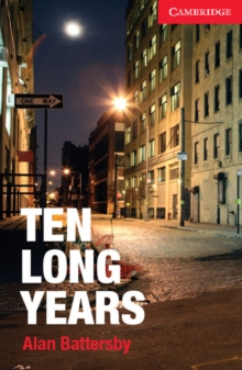 Cambridge English Readers : Ten Long Years Level 1 Beginner/Elementary, Paperback / softback Book