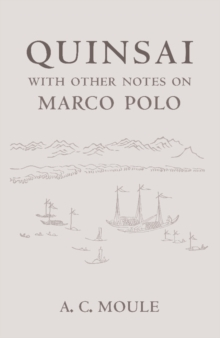 Quinsai : With Other Notes on Marco Polo, Paperback / softback Book