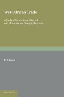 West African Trade : A Study of Competition, Oligopoly and Monopoly in a Changing Economy, Paperback / softback Book