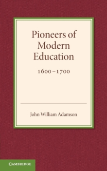 Contributions to the History of Education : Pioneers of Modern Education 1600-1700 Volume 3, Paperback / softback Book