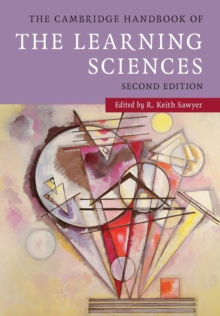 The Cambridge Handbook of the Learning Sciences, Paperback Book