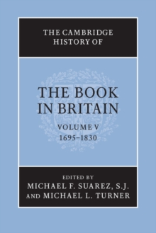 The Cambridge History of the Book in Britain : 1695-1830 Volume 5, Paperback / softback Book