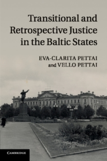 Transitional and Retrospective Justice in the Baltic States, Paperback / softback Book