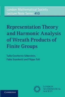 Representation Theory and Harmonic Analysis of Wreath Products of Finite Groups, Paperback / softback Book