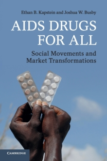 AIDS Drugs For All : Social Movements and Market Transformations, Paperback / softback Book