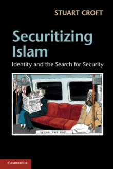 Securitizing Islam : Identity and the Search for Security, Paperback / softback Book