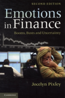 Emotions in Finance : Booms, Busts and Uncertainty, Paperback / softback Book