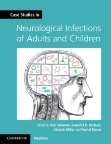 Case Studies in Neurology : Case Studies in Neurological Infections of Adults and Children, Paperback / softback Book