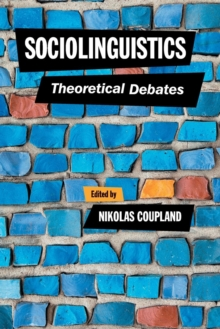 Sociolinguistics : Theoretical Debates, Paperback / softback Book