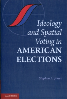 Ideology and Spatial Voting in American Elections, Paperback Book