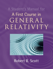A Student's Manual for A First Course in General Relativity, Paperback / softback Book