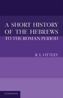 A Short History of the Hebrews to the Roman Period, Paperback / softback Book