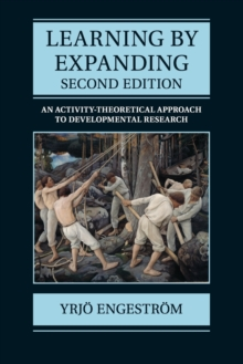 Learning by Expanding : An Activity-Theoretical Approach to Developmental Research, Paperback / softback Book