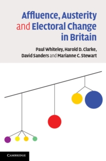 Affluence, Austerity and Electoral Change in Britain, Paperback / softback Book