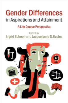 Gender Differences in Aspirations and Attainment : A Life Course Perspective, Paperback / softback Book