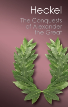 The Conquests of Alexander the Great, Paperback / softback Book