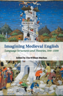 Imagining Medieval English : Language Structures and Theories, 500-1500, Paperback / softback Book