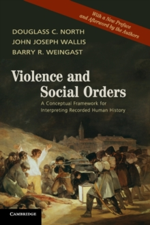 Violence and Social Orders : A Conceptual Framework for Interpreting Recorded Human History, Paperback / softback Book