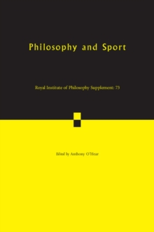 Royal Institute of Philosophy Supplements : Philosophy and Sport Series Number 73, Paperback / softback Book