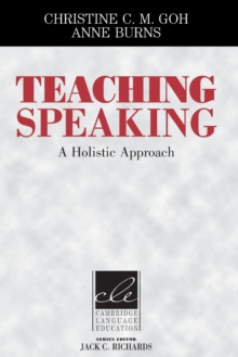 Teaching Speaking : A Holistic Approach, Paperback / softback Book