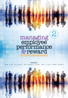 Managing Employee Performance and Reward : Concepts, Practices, Strategies, Paperback Book