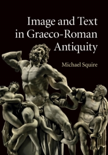 Image and Text in Graeco-Roman Antiquity, Paperback / softback Book