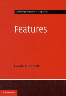 Cambridge Textbooks in Linguistics : Features, Paperback / softback Book