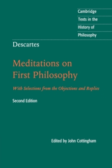 Descartes: Meditations on First Philosophy : With Selections from the Objections and Replies, Paperback / softback Book