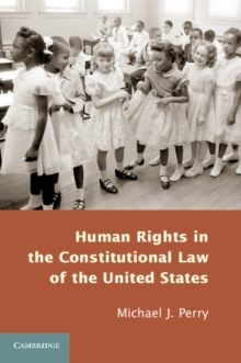 Human Rights in the Constitutional Law of the United States, Paperback / softback Book