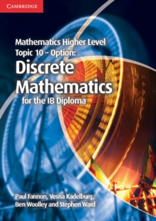 Mathematics Higher Level for the IB Diploma Option Topic 10 Discrete Mathematics, Paperback Book
